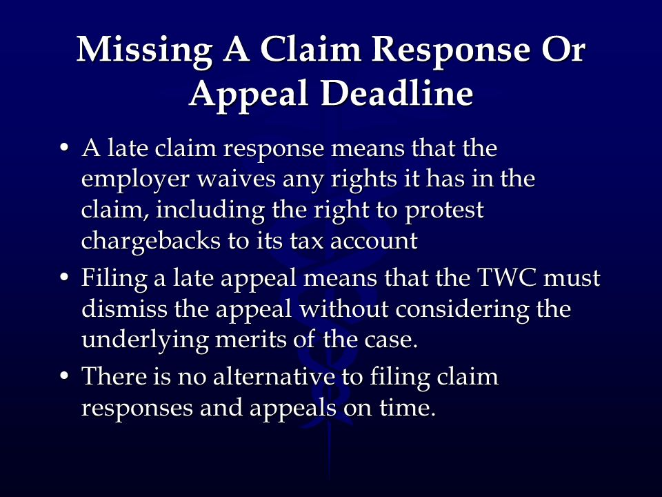 Missing A Claim Response Or Appeal Deadline