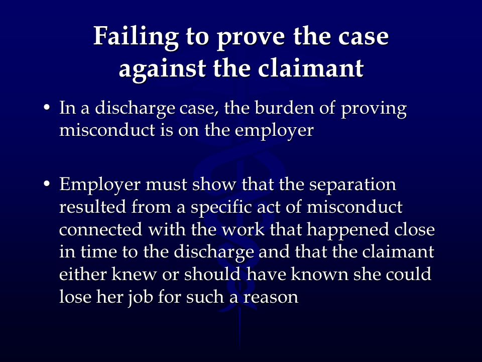 Failing to prove the case against the claimant