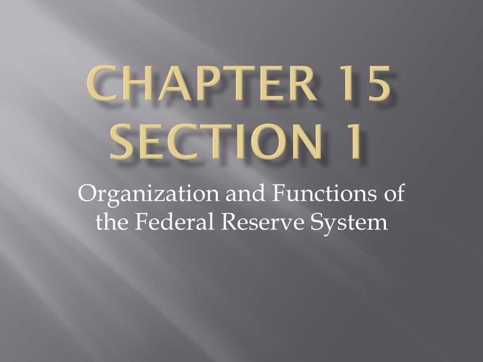 Organization and Functions of the Federal Reserve System