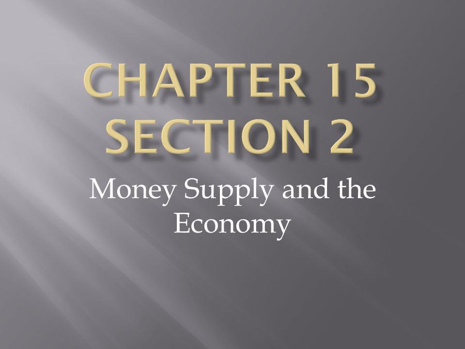 Money Supply and the Economy