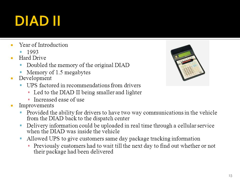 the ups delivery information acquisition device In 1991, united parcel service (ups) drivers began using dedicated handheld devices to record signatures, read barcodes, plan routes and exchange data over analog mobile phone networks these saved 59 million pages of paper annually.