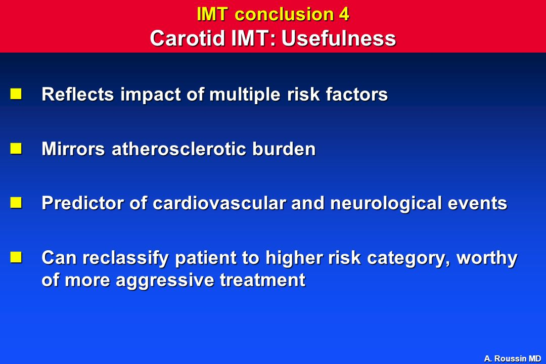 IMT conclusion 4 Carotid IMT: Usefulness
