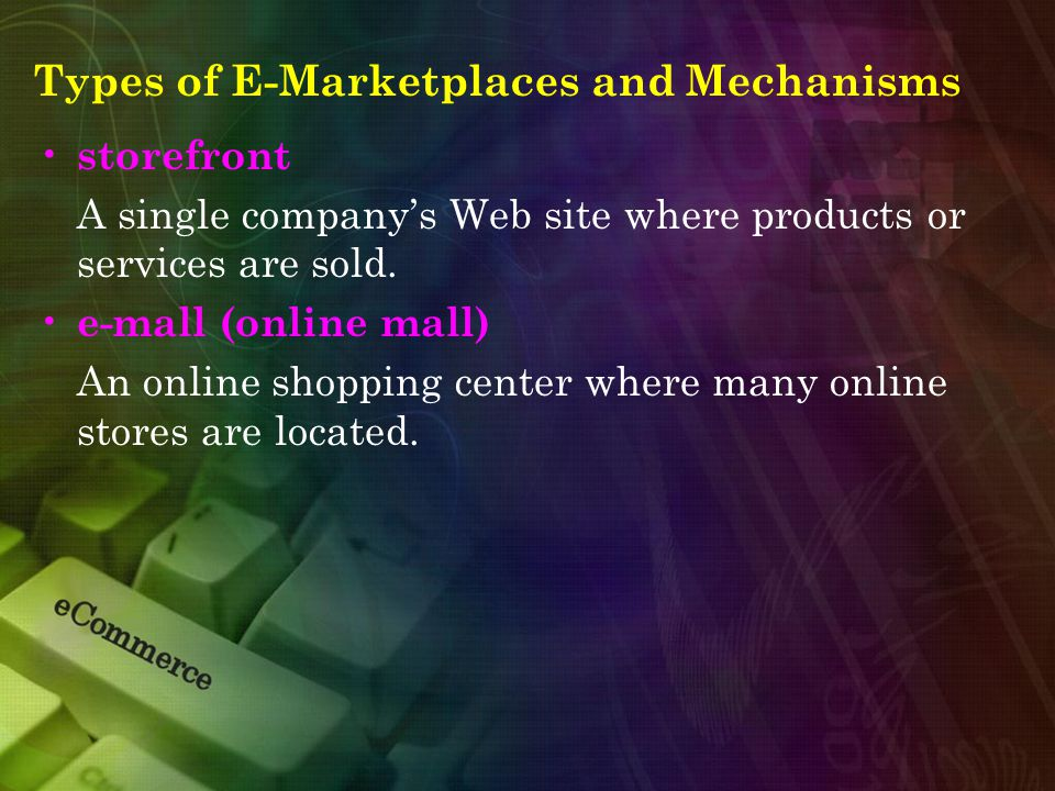 Types of E-Marketplaces and Mechanisms