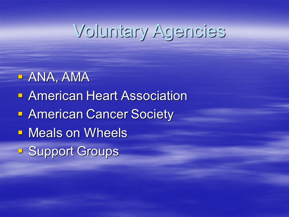 Voluntary Agencies ANA, AMA American Heart Association