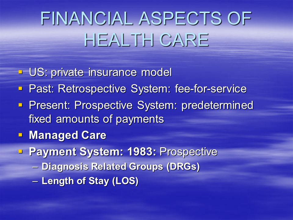 FINANCIAL ASPECTS OF HEALTH CARE