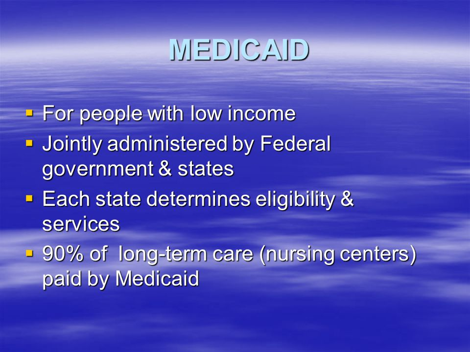 MEDICAID For people with low income