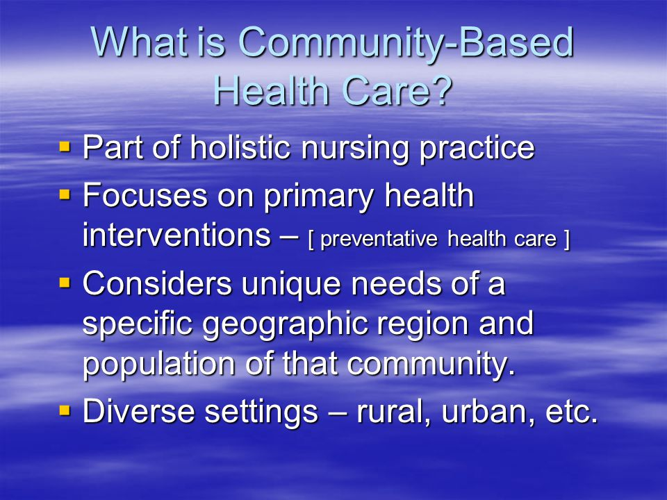What is Community-Based Health Care