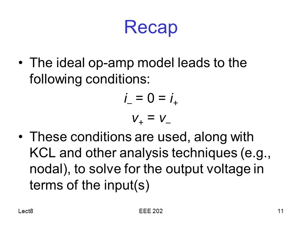 Recap The ideal op-amp model leads to the following conditions: