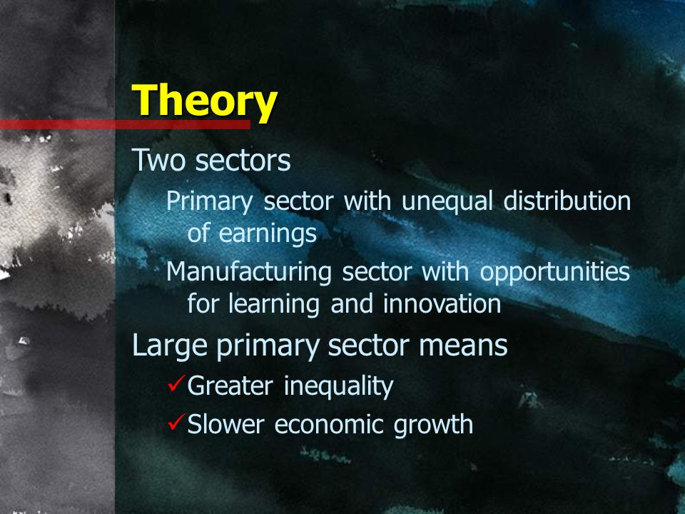 Theory Two sectors Large primary sector means
