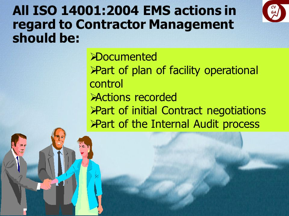 All ISO 14001:2004 EMS actions in regard to Contractor Management should be: