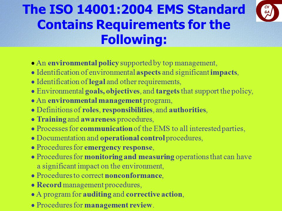 The ISO 14001:2004 EMS Standard Contains Requirements for the Following: