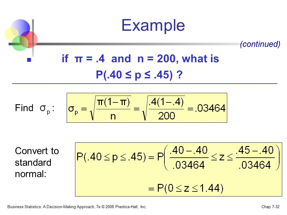 Example if π = .4 and n = 200, what is P(.40 ≤ p ≤ .45) Find :