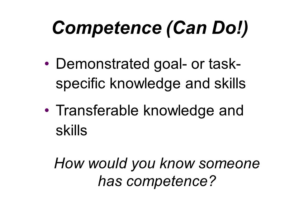 How would you know someone has competence