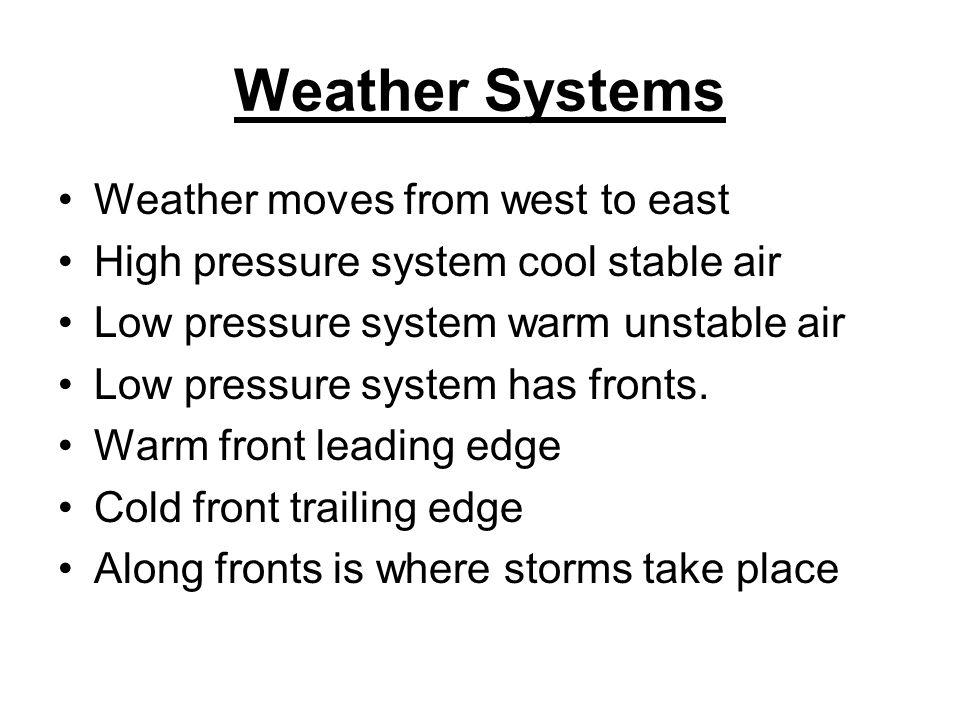 Weather Systems Weather moves from west to east