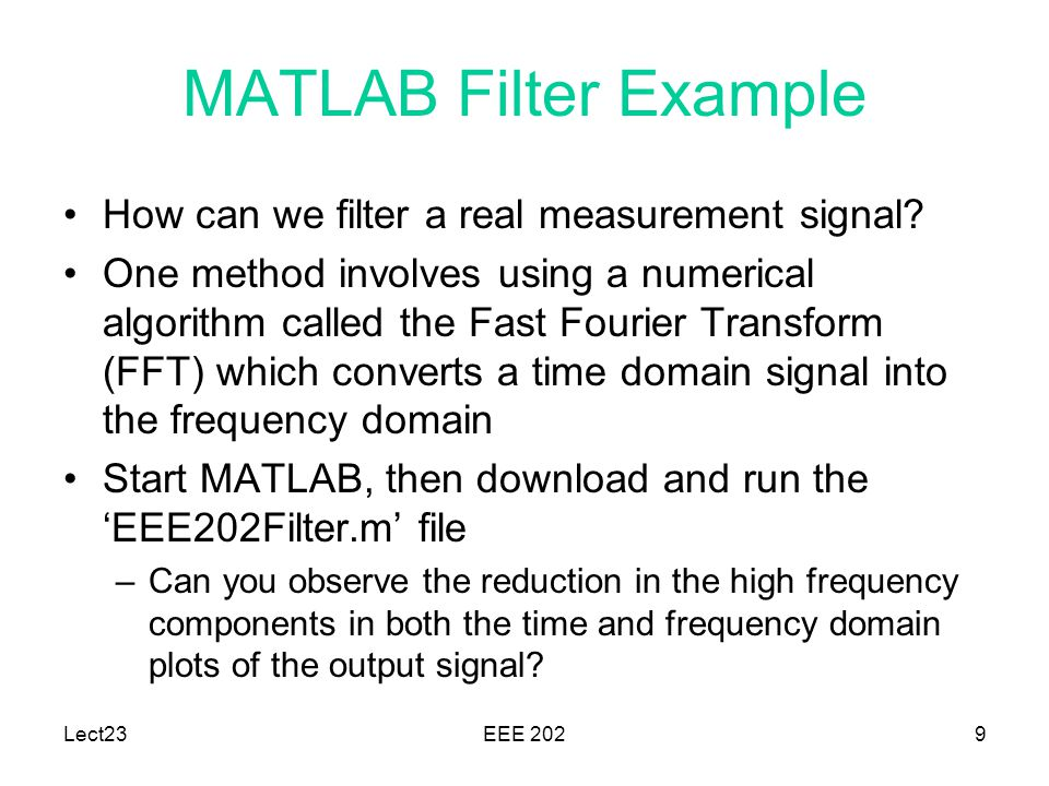 MATLAB Filter Example How can we filter a real measurement signal
