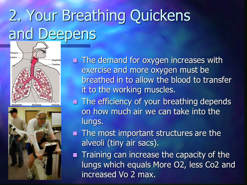 2. Your Breathing Quickens and Deepens