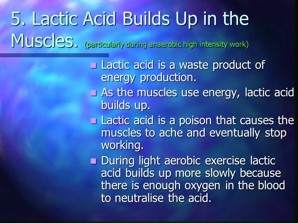 5. Lactic Acid Builds Up in the Muscles