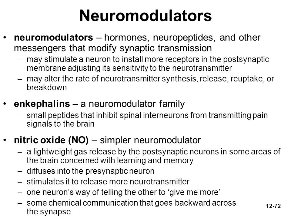 Neuromodulators neuromodulators – hormones, neuropeptides, and other messengers that modify synaptic transmission.