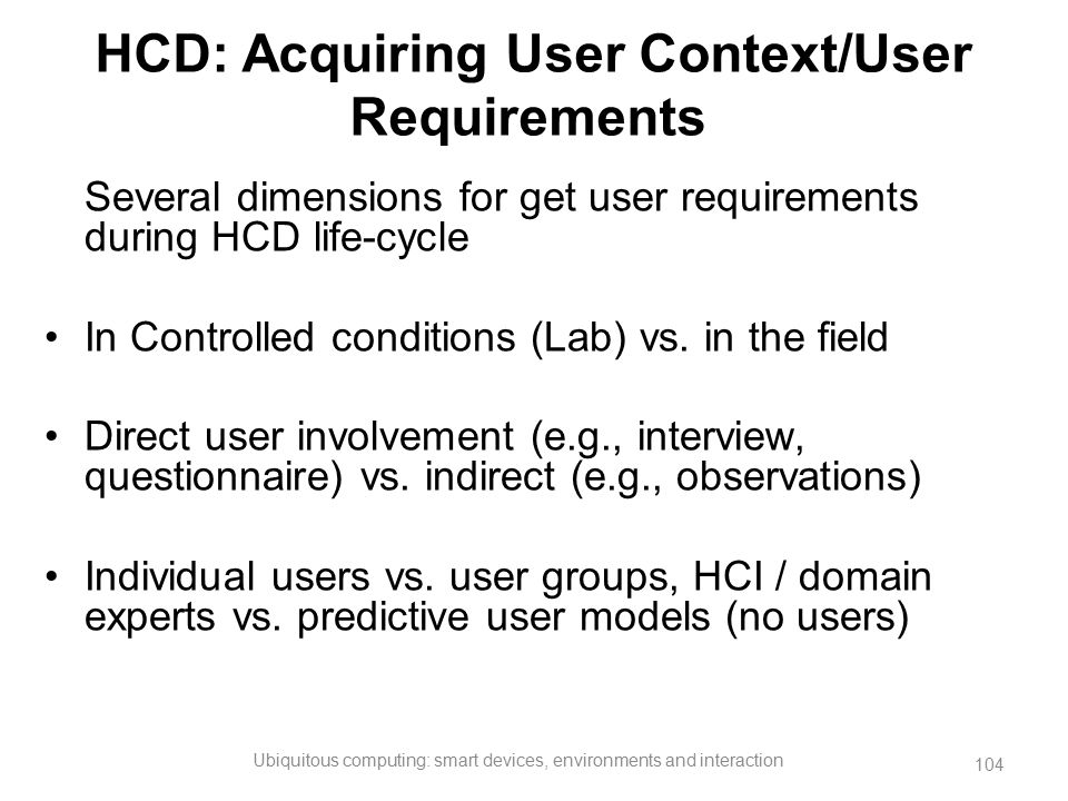 HCD: Acquiring User Context/User Requirements