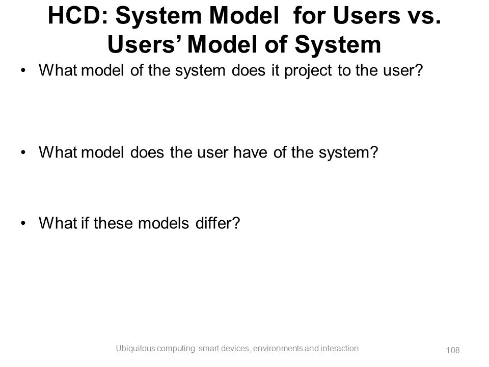 HCD: System Model for Users vs. Users' Model of System