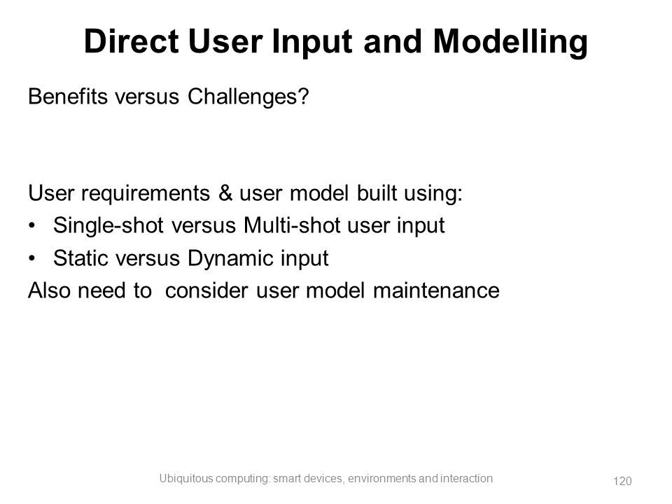 Direct User Input and Modelling