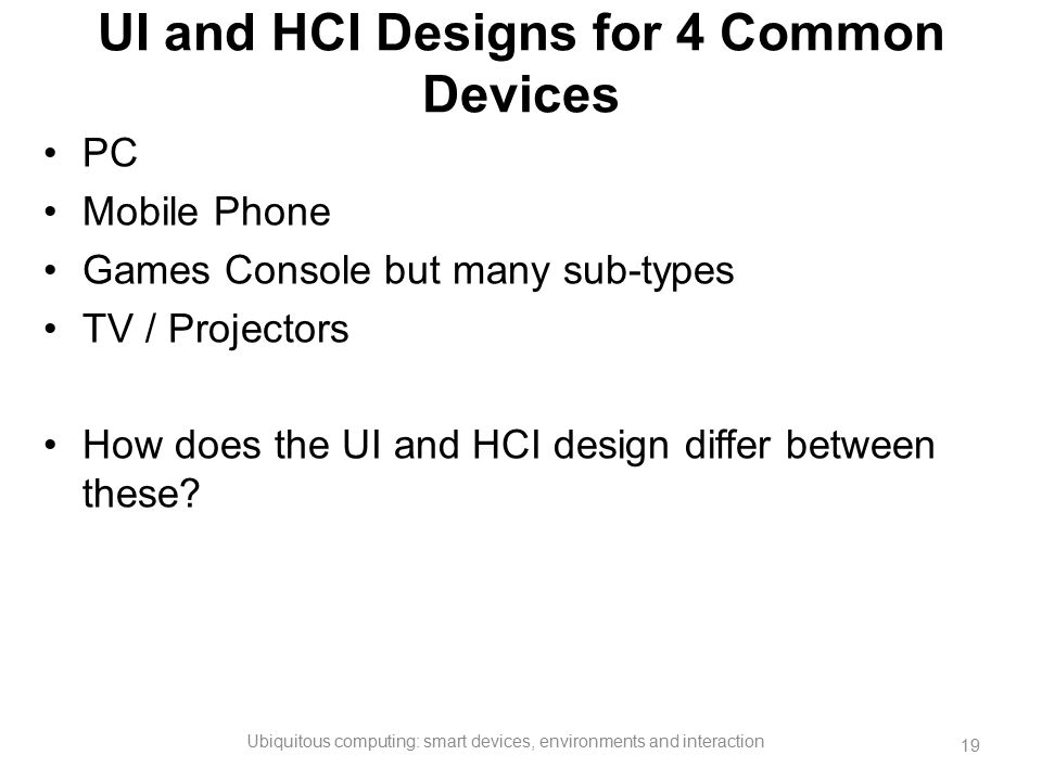 UI and HCI Designs for 4 Common Devices