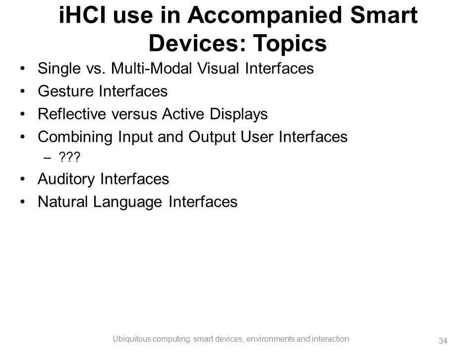 iHCI use in Accompanied Smart Devices: Topics