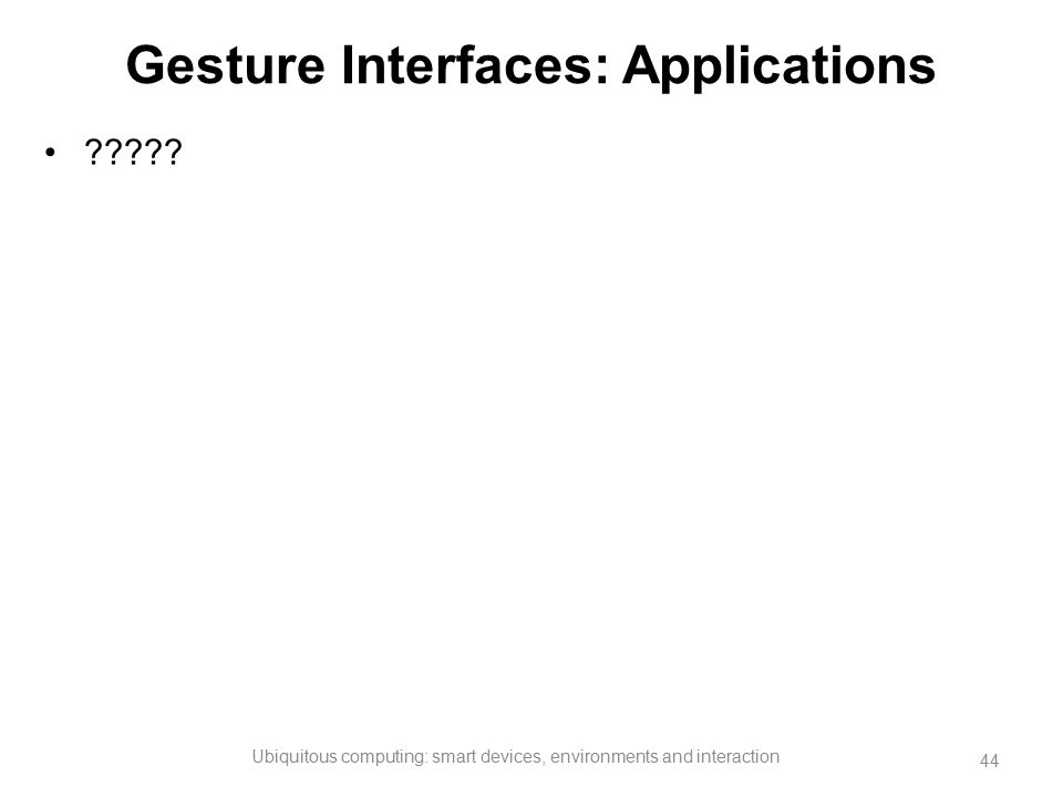Gesture Interfaces: Applications