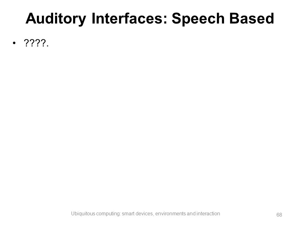 Auditory Interfaces: Speech Based