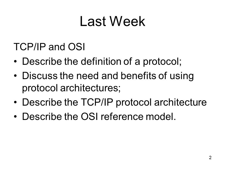 Last Week TCP/IP and OSI Describe the definition of a ...