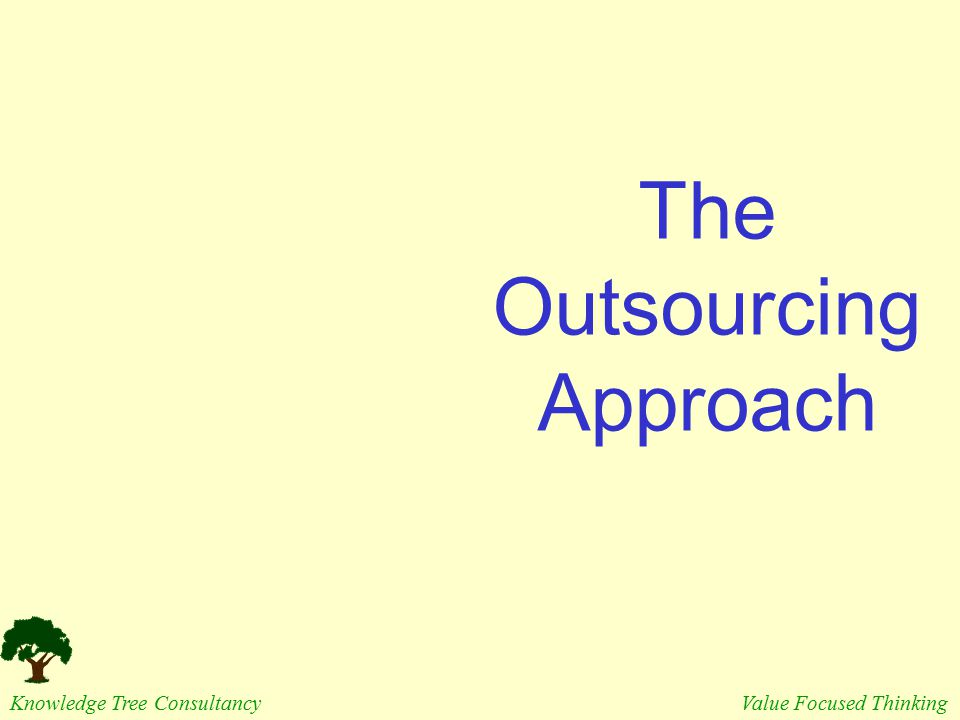 The Outsourcing Approach
