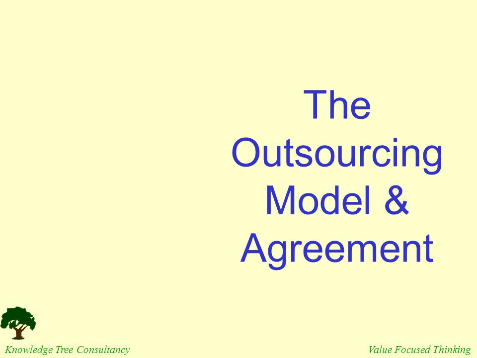 The Outsourcing Model & Agreement