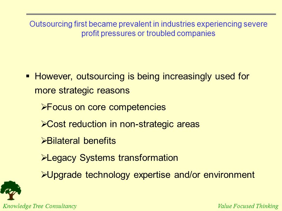 Focus on core competencies Cost reduction in non-strategic areas