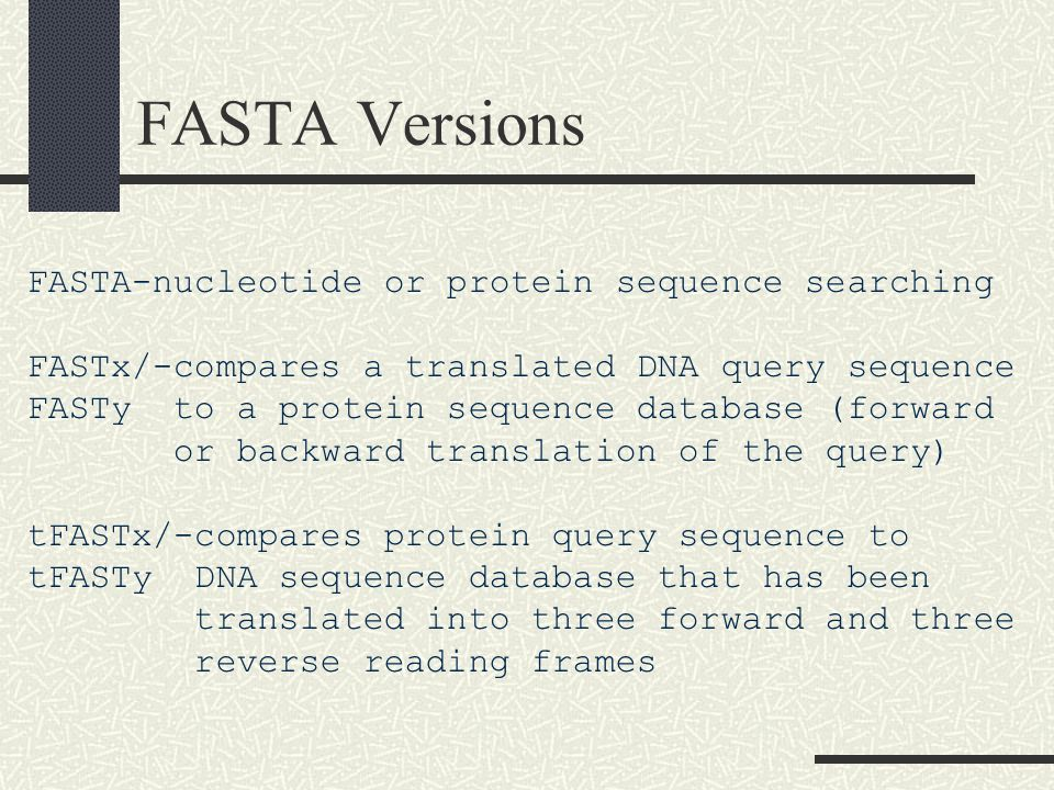 FASTA Versions FASTA-nucleotide or protein sequence searching