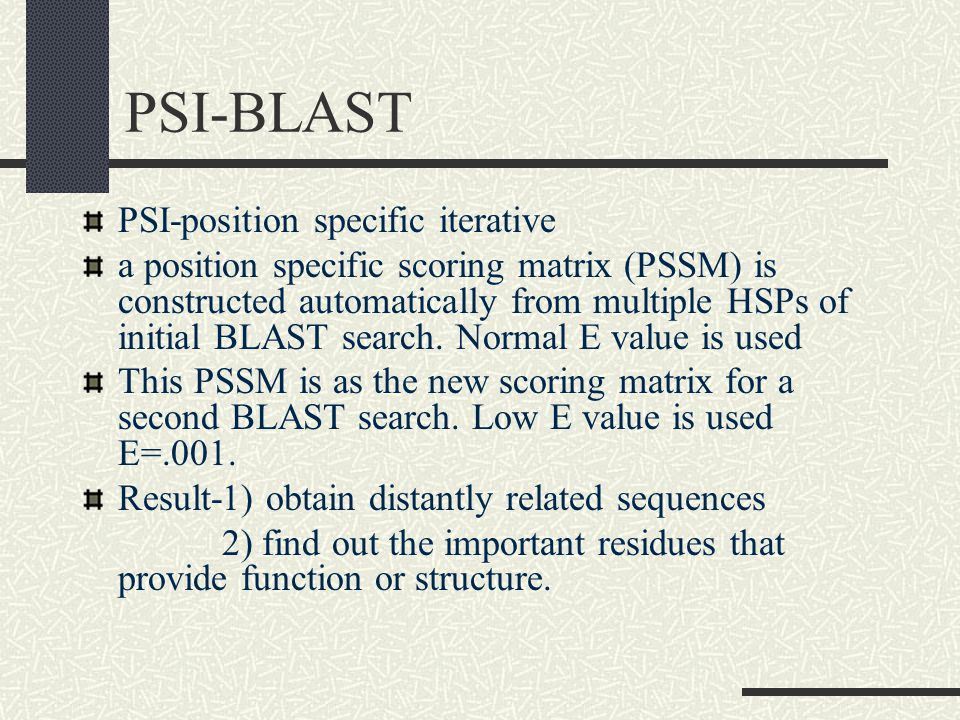 PSI-BLAST PSI-position specific iterative