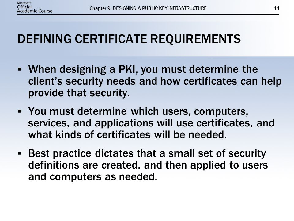 DEFINING CERTIFICATE REQUIREMENTS