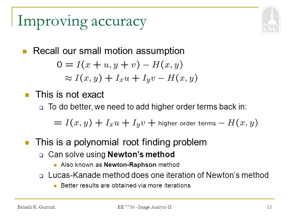 Improving accuracy Recall our small motion assumption