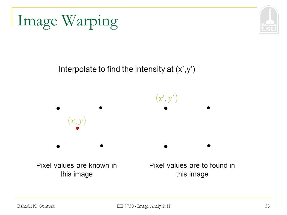 Image Warping Interpolate to find the intensity at (x',y')