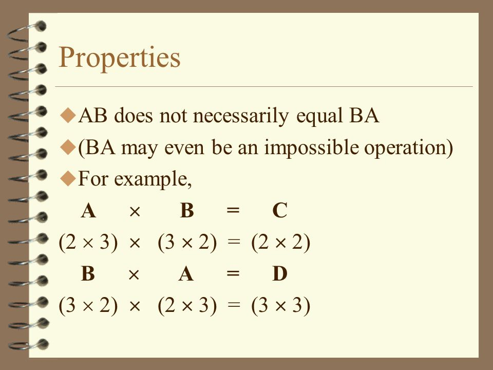 Properties AB does not necessarily equal BA