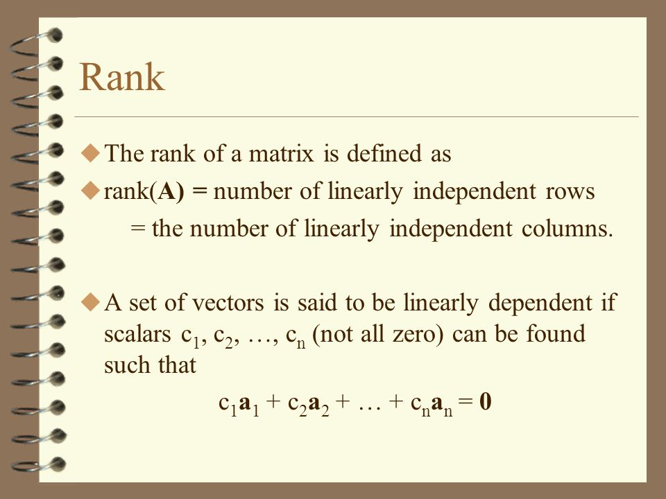 Rank The rank of a matrix is defined as
