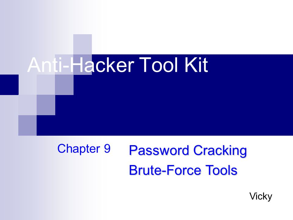 Anti-Hacker Tool Kit Password Cracking Brute-Force Tools Chapter 9