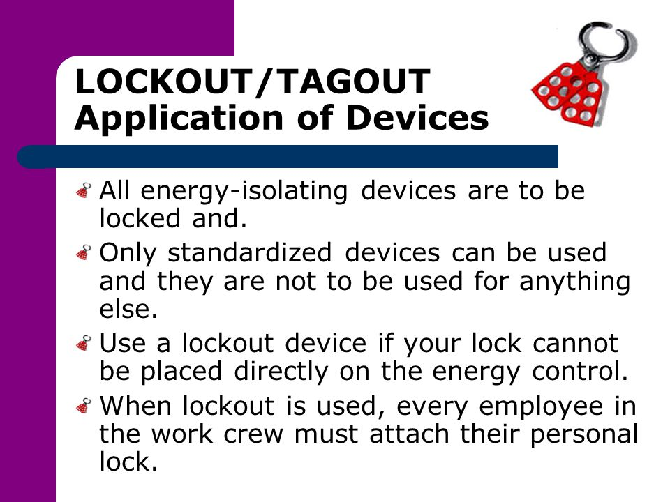LOCKOUT/TAGOUT Application of Devices