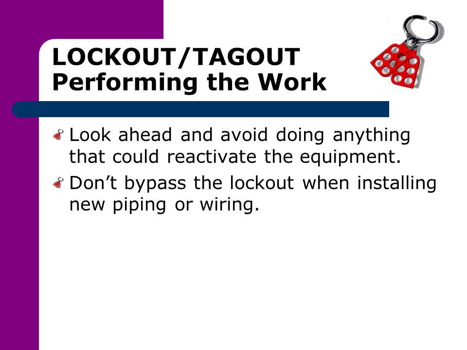 LOCKOUT/TAGOUT Performing the Work