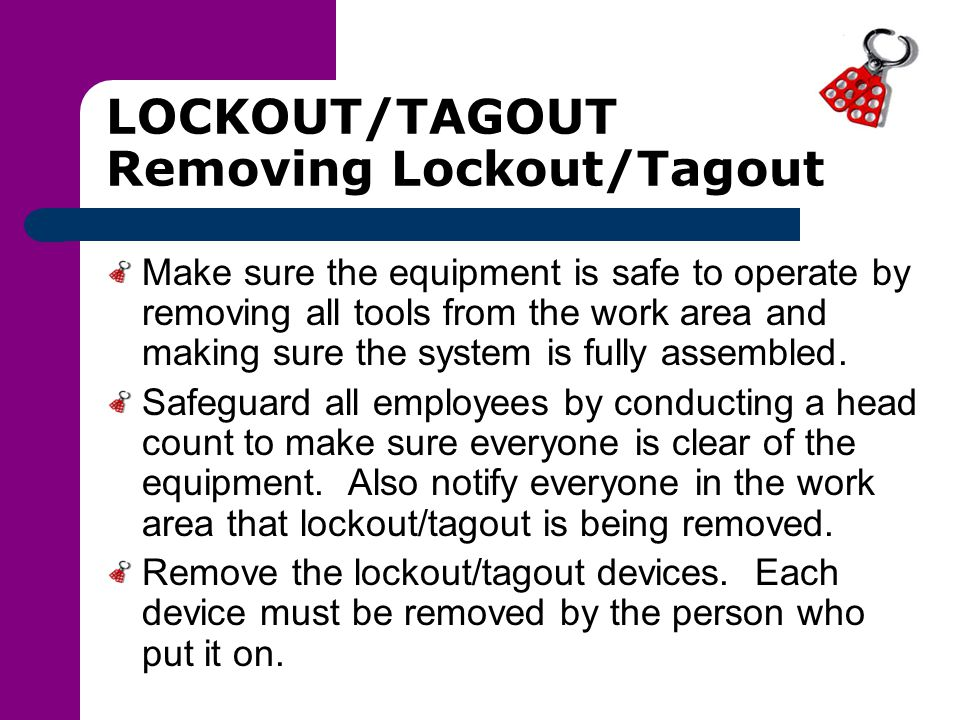LOCKOUT/TAGOUT Removing Lockout/Tagout