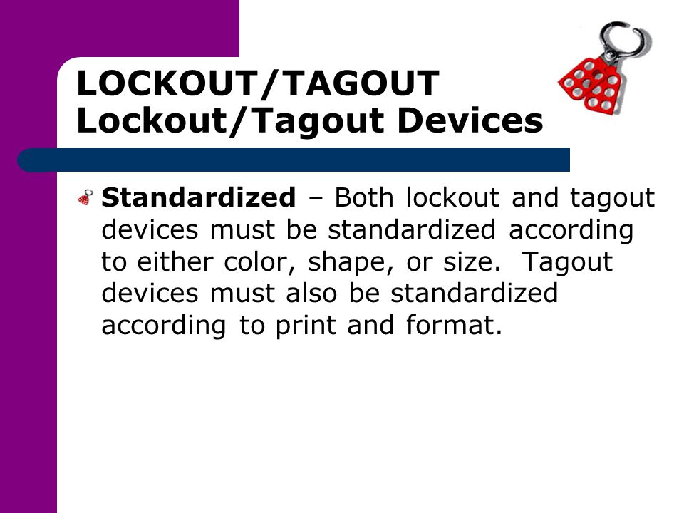 LOCKOUT/TAGOUT Lockout/Tagout Devices