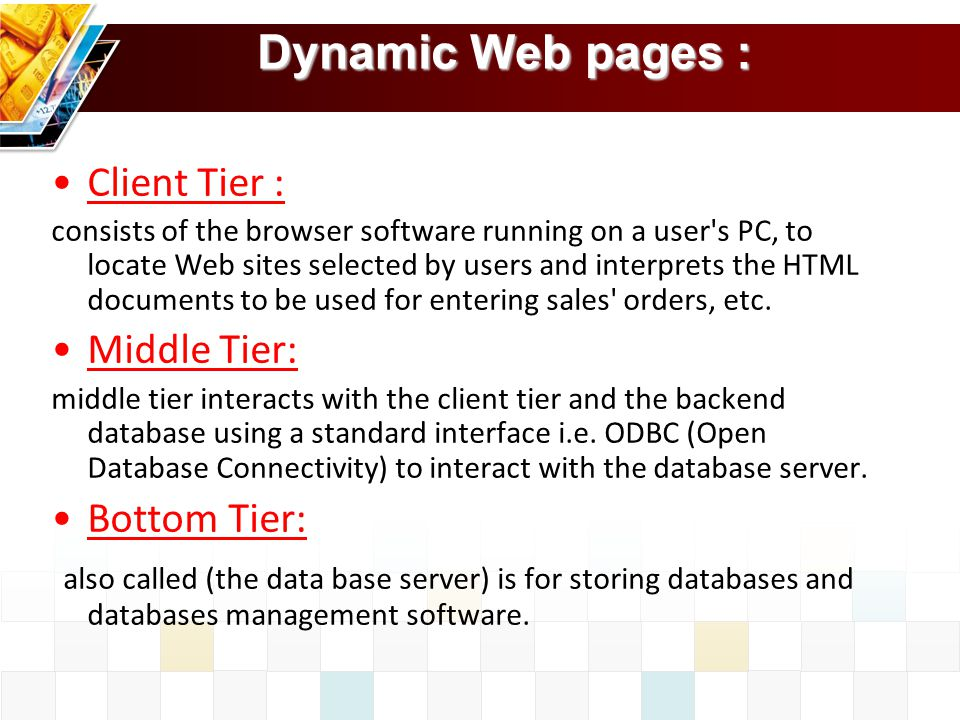 Dynamic Web pages : Client Tier : Middle Tier: Bottom Tier:
