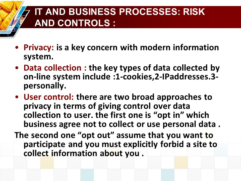 IT AND BUSINESS PROCESSES: RISK AND CONTROLS :