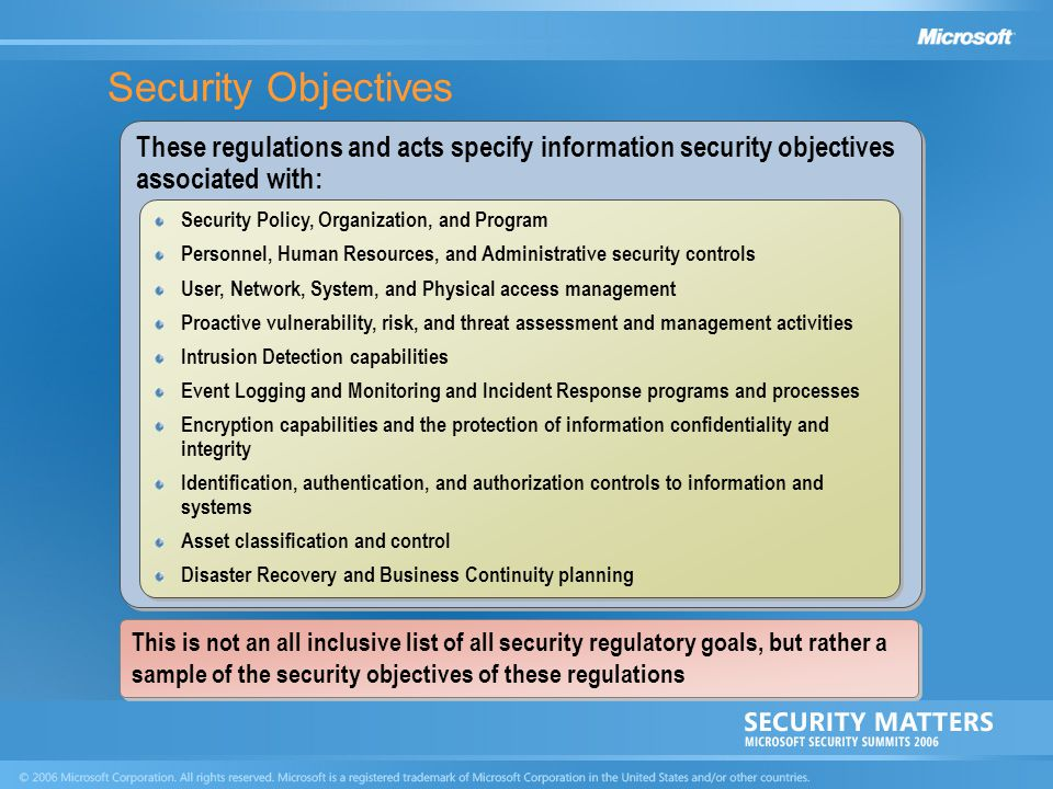 Security Objectives These regulations and acts specify information security objectives associated with: