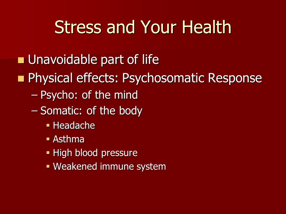 Stress and Your Health Unavoidable part of life