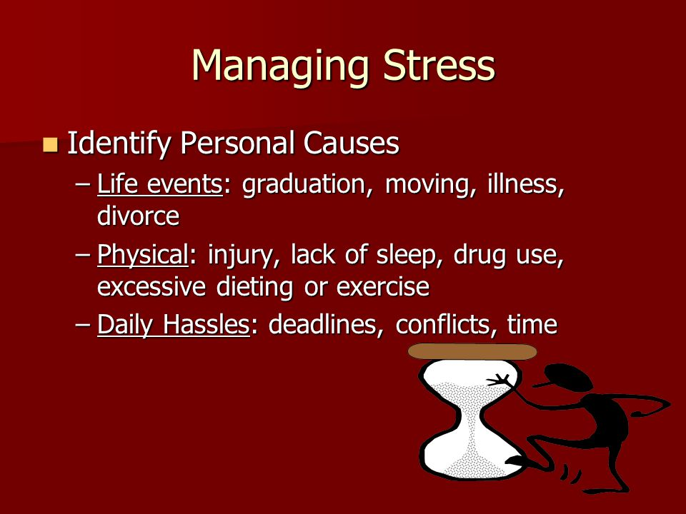 Managing Stress Identify Personal Causes